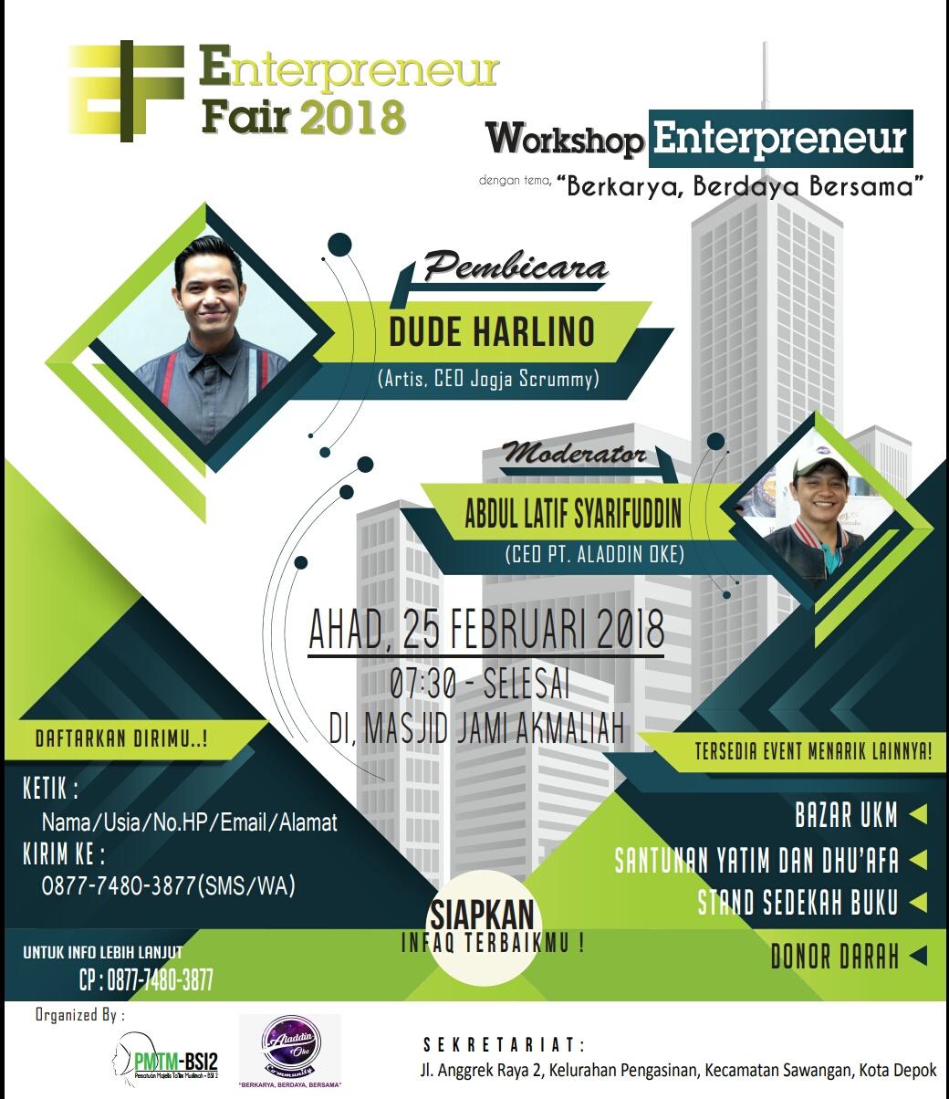 "Yuk, Daftar di Enterpreneur Fair 2018, Work Enterpreneur ""Berkarya, Berdaya Bersama"""
